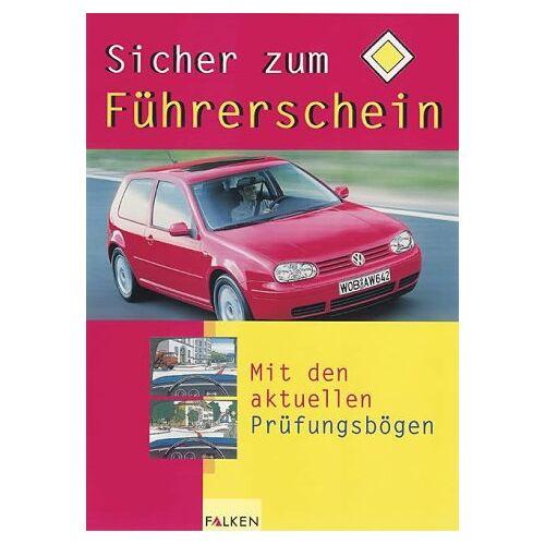 Wiegert, Hans G. - Sicher zum Führerschein. Mit den aktuellen Prüfungsbögen für den Führerschein Klasse B - Preis vom 15.05.2021 04:43:31 h