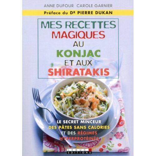 Anne Dufour - Mes recettes magiques au konjac et aux shiratakis - Preis vom 11.04.2021 04:47:53 h