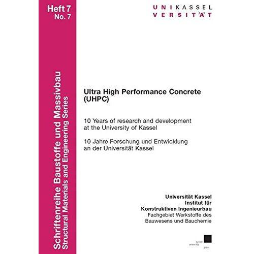 Michael Schmidt - Ultra High Performance Concrete (UHPC): 10 Years of research and development at the University of Kassel - 10 Jahre Forschung und Entwicklung an der ... (Schriftenreihe Baustoffe und Massivbau) - Preis vom 11.05.2021 04:49:30 h