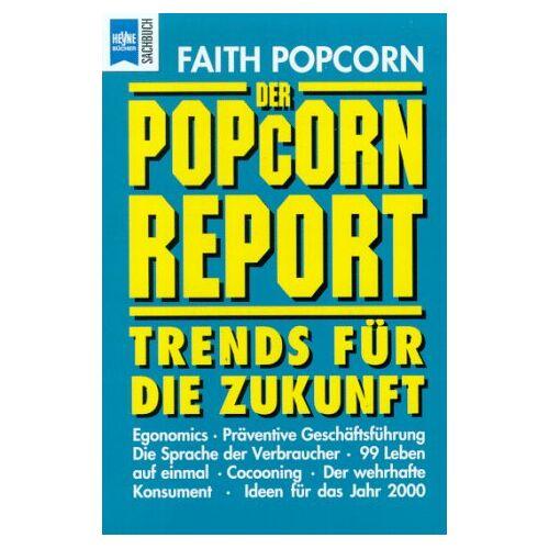 Faith Popcorn - Der Popcorn Report. Trends für die Zukunft. - Preis vom 27.01.2021 06:07:18 h