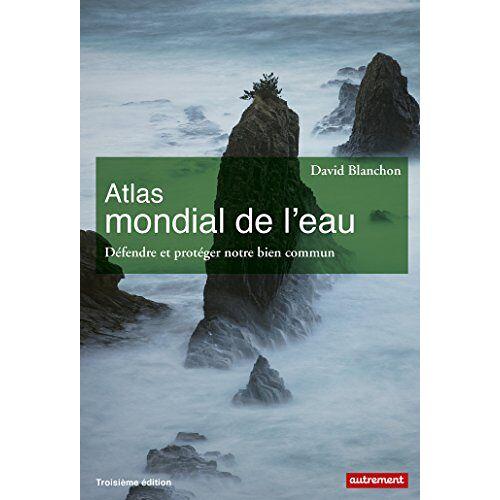 David Blanchon - Atlas mondial de l'eau - Preis vom 10.05.2021 04:48:42 h