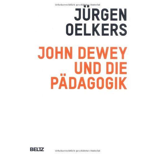 Jürgen Oelkers - John Dewey und die Pädagogik - Preis vom 21.04.2021 04:48:01 h