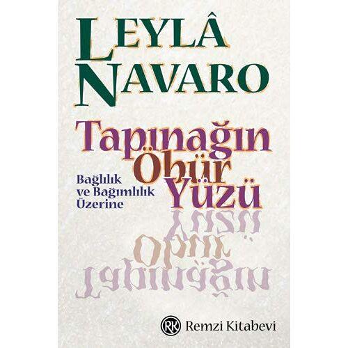 Leyla Navaro - Tapinagin Öbür Yüzü - Baglilik ve Bagimlilik Üzerine - Preis vom 18.04.2021 04:52:10 h