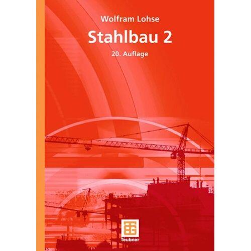 Wolfram Lohse - Stahlbau 2: BD 2 - Preis vom 12.01.2021 06:02:37 h