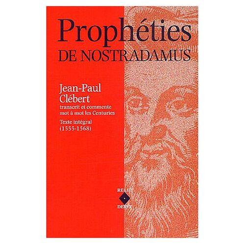 Jean-Paul Clébert - Prophéties de Nostradamus : Les Centuries, texte intégral (1555-1568) - Preis vom 18.10.2020 04:52:00 h
