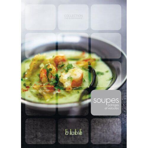 Elle à table - Soupes : Potages et veloutés - Preis vom 11.04.2021 04:47:53 h