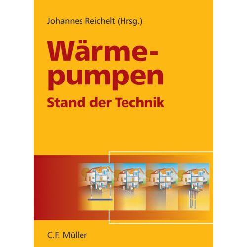 Johannes Reichelt - Wärmepumpen: Stand der Technik - Preis vom 17.04.2021 04:51:59 h