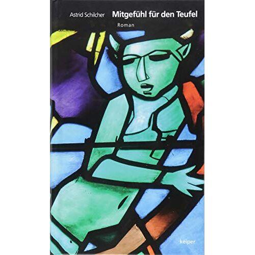 Astrid Schilcher - Mitgefühl für den Teufel - Preis vom 20.10.2020 04:55:35 h