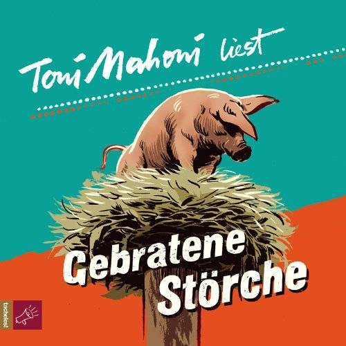 Toni Mahoni - Gebratene Störche: Autorenlesung - Preis vom 18.04.2021 04:52:10 h