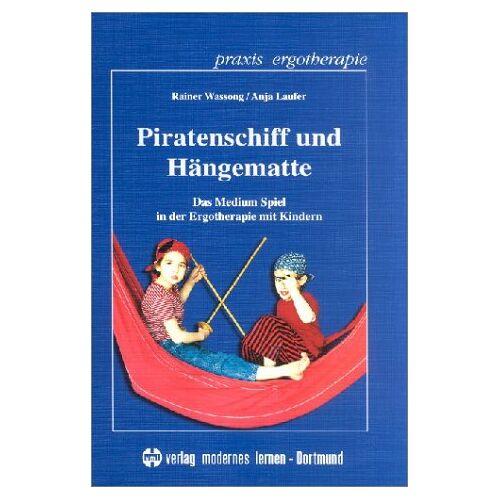 Anja Laufer - Piratenschiff und Hängematte: Das Medium Spiel in der Ergotherapie mit Kindern - Preis vom 02.11.2020 05:55:31 h