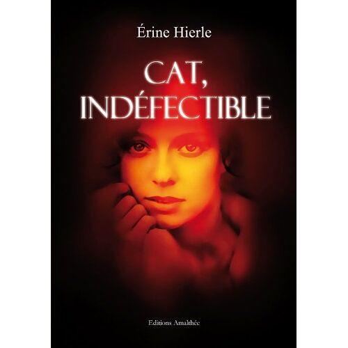Erine Hierle - Cat, indéfectible - Preis vom 05.03.2021 05:56:49 h