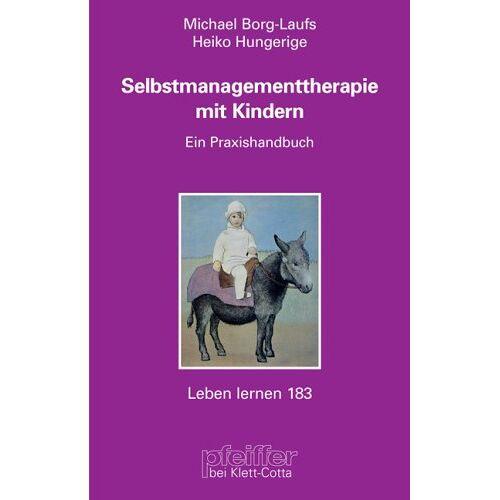 Michael Borg-Laufs - Selbstmanagementtherapie mit Kindern. Ein Praxishandbuch mit CD-ROM (Leben Lernen 183) - Preis vom 10.05.2021 04:48:42 h