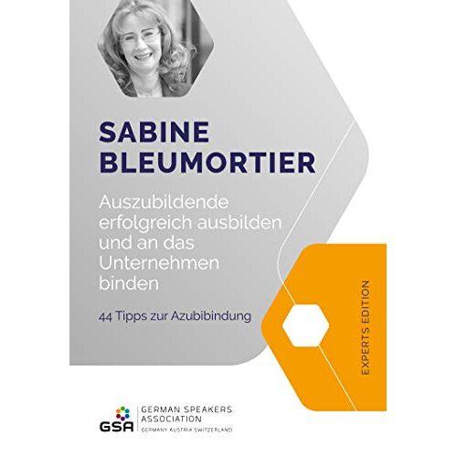 Sabine Bleumortier - Auszubildende erfolgreich ausbilden: 44 Tipps zur Azubibindung - Preis vom 06.05.2021 04:54:26 h