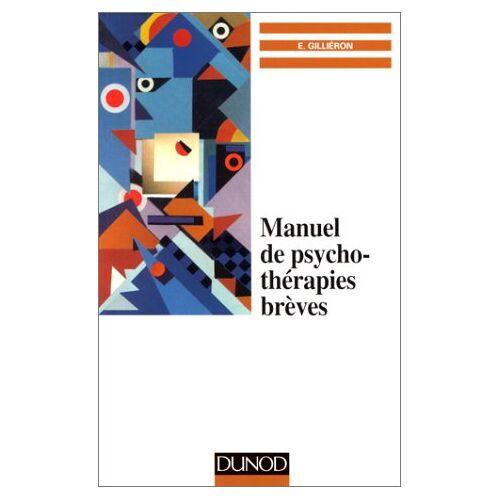 Edmond Gilliéron - Manuel de psychothérapies brèves (Psychotherapies) - Preis vom 25.10.2020 05:48:23 h