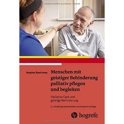 Stephan Kostrzewa - Menschen mit geistiger Behinderung palliativ pflegen und begleiten: Palliative Care und geistige Behinderung - Preis vom 13.05.2021 04:51:36 h