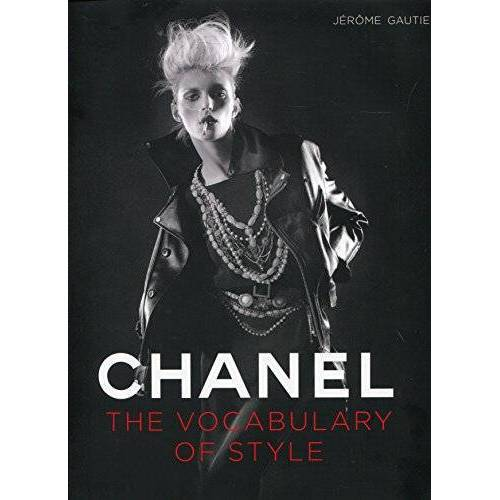 Jérôme Gautier - Chanel: A Vocabulary of Style: The Vocabulary of Style - Preis vom 17.04.2021 04:51:59 h