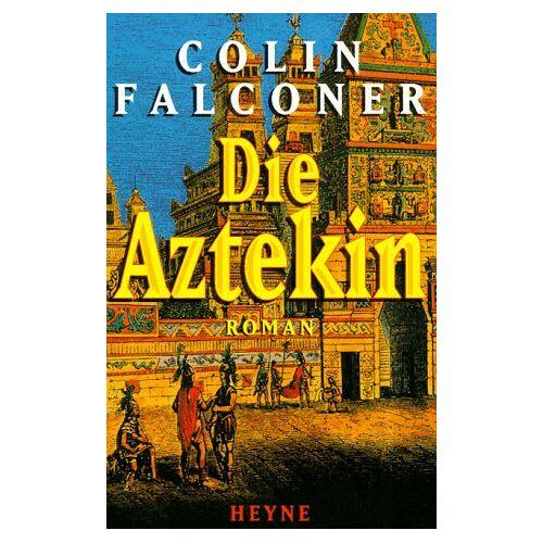Colin Falconer - Die Aztekin - Preis vom 24.01.2020 06:02:04 h