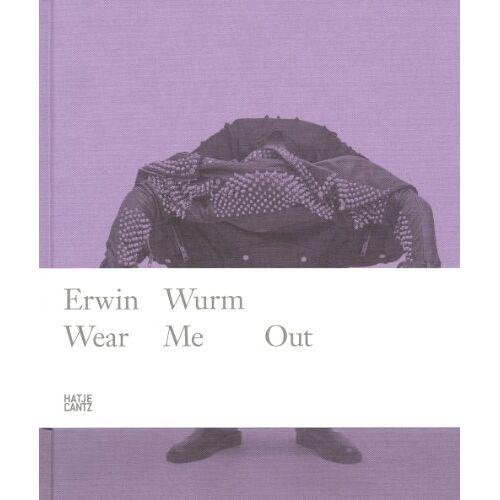 Erwin Wurm - Erwin Wurm: Wear Me Out - Preis vom 04.09.2020 04:54:27 h