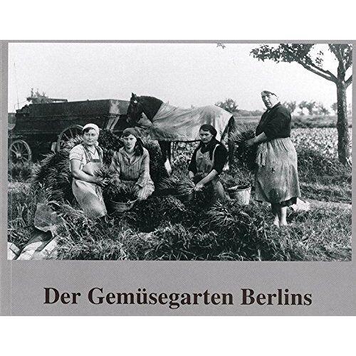 - Der Gemüsegarten Berlins: Bilder einer Ausstellung - Preis vom 19.10.2020 04:51:53 h