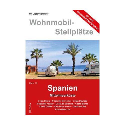 - Wohnmobil-Stellplätze, Band 19: Spanien Mittelmeerküste - Preis vom 20.10.2020 04:55:35 h