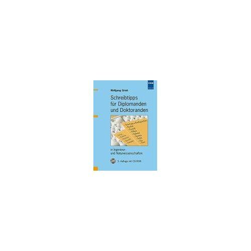 Wolfgang Grieb - Schreibtipps für Diplomanden und Doktoranden in Ingenieur- und Naturwissenschaften.Mit CD-ROM - Preis vom 08.05.2021 04:52:27 h