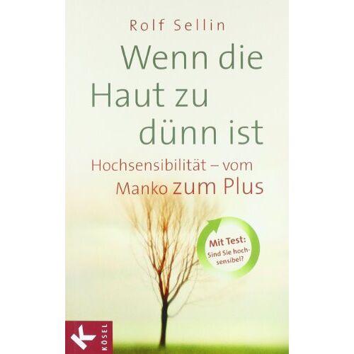 Rolf Sellin - Wenn die Haut zu dünn ist: Hochsensibilität - vom Manko zum Plus - Preis vom 05.09.2020 04:49:05 h