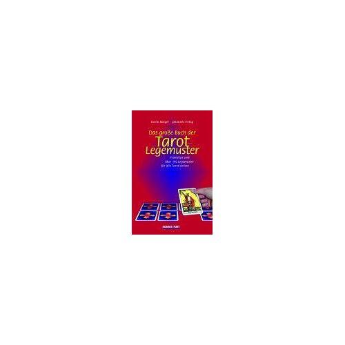 Evelin Bürger - Das große Buch der Tarot-Legemuster. Praxistips und mehr als 100 Legemuster für alle Tarot-Sorten - Preis vom 24.02.2021 06:00:20 h