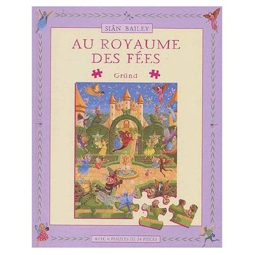 Sian Bailey - Au royaume des fées : Livre-puzzles (Livres-Puzzle) - Preis vom 06.03.2021 05:55:44 h
