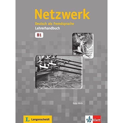 Katja Wirth - Netzwerk B1: Deutsch als Fremdsprache. Lehrerhandbuch - Preis vom 28.09.2020 04:48:40 h