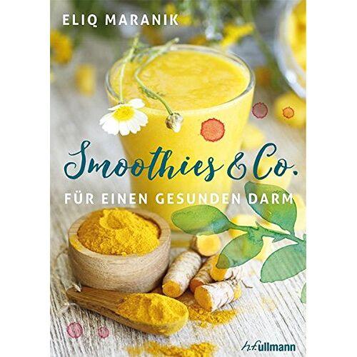 Eliq Maranik - Smoothies & Co. für einen gesunden Darm - Preis vom 07.04.2020 04:55:49 h