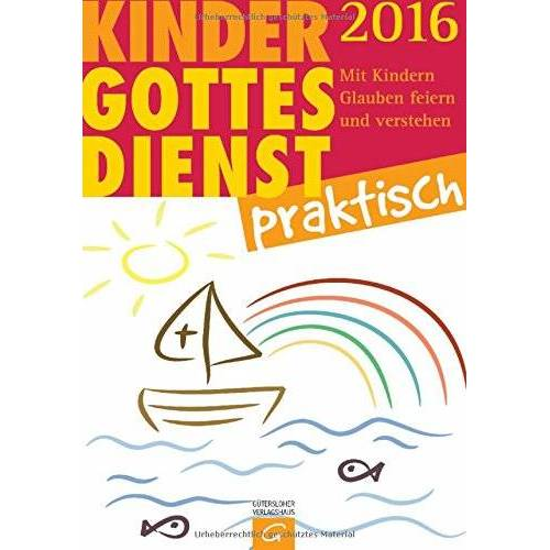 Urd Rust - Kindergottesdienst praktisch 2016: Mit Kindern Glauben feiern und verstehen. Eine Arbeitshilfe zum Plan für den Kindergottesdienst - Preis vom 19.10.2020 04:51:53 h