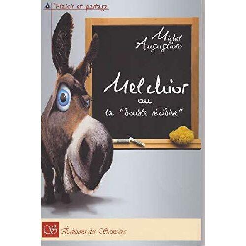 AUGUGLIORO Michel - MELCHIOR ou la double récidive !... - Preis vom 15.04.2021 04:51:42 h