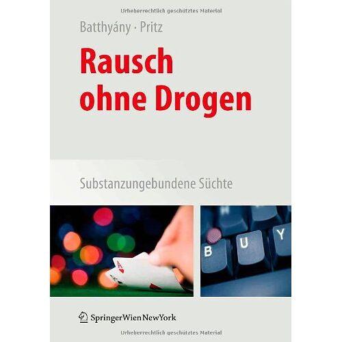 Dominik Batthyány - Rausch ohne Drogen: Substanzungebundene Süchte: Substanzungebundene SÃ1/4chte - Preis vom 16.05.2021 04:43:40 h