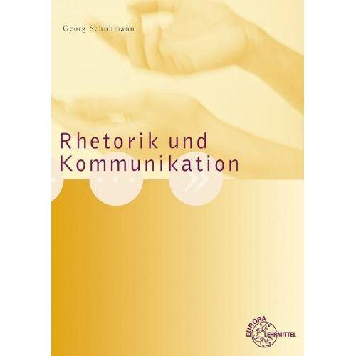 Georg Schuhmann - Rhetorik und Kommunikation - Preis vom 09.05.2021 04:52:39 h