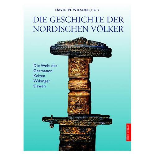 Wilson, David M. - Die Geschichte der Nordischen Völker - Preis vom 24.10.2020 04:52:40 h