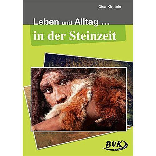 Gisa Kirstein - Leben und Alltag in der Steinzeit - Preis vom 20.04.2021 04:49:58 h