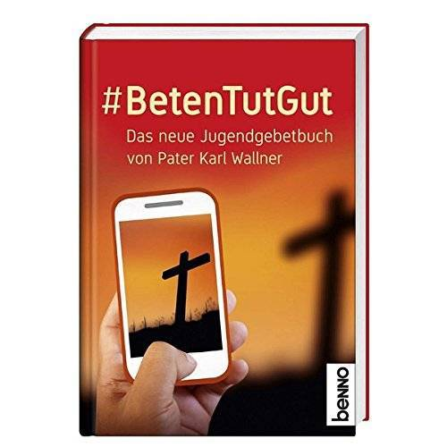 Karl Wallner - # BetenTutGut: Das neue Jugendgebetbuch von Pater Karl Wallner - Preis vom 04.09.2020 04:54:27 h