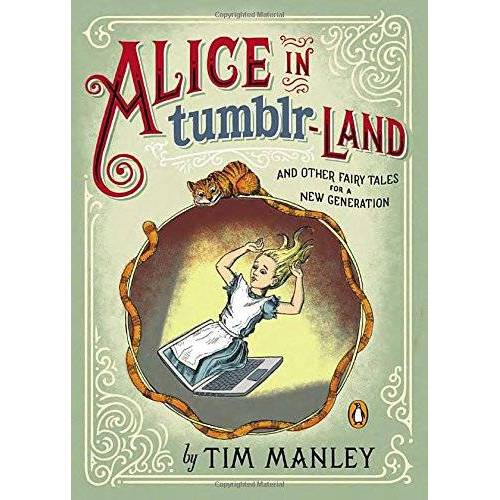 Tim Manley - Alice in Tumblr-land: And Other Fairy Tales for a New Generation - Preis vom 27.02.2021 06:04:24 h
