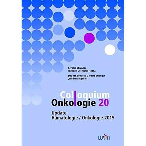 Gerhard Ehninger - Colloquium Onkologie 20: Update Hämatologie/Onkologie 2015 - Preis vom 23.10.2020 04:53:05 h