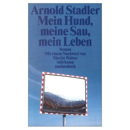 Arnold Stadler - Mein Hund, meine Sau, mein Leben. - Preis vom 26.01.2020 05:58:29 h
