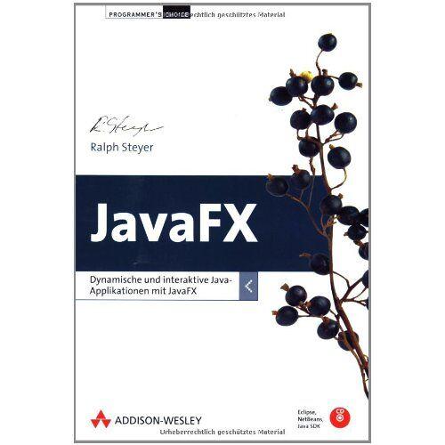Ralph Steyer - JavaFX - inkl. Qhellcodes auf CD: Dynamische und interaktive Java-Applikationen mit JavaFX (Programmer's Choice) - Preis vom 05.09.2020 04:49:05 h