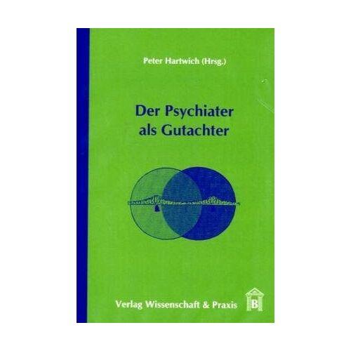 Peter Hartwich - Der Psychiater als Gutachter - Preis vom 11.05.2021 04:49:30 h
