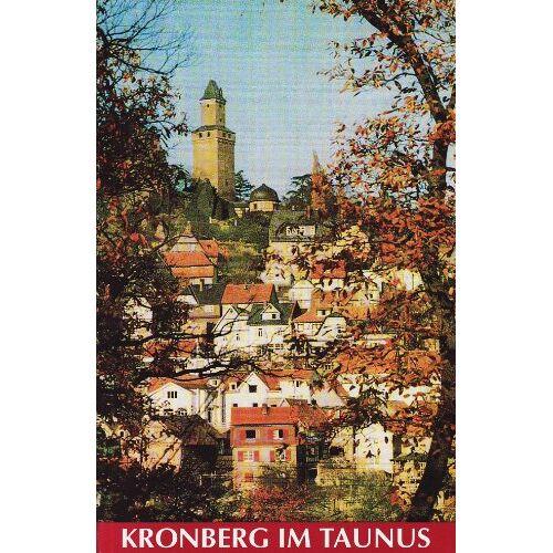 Verein f. Geschichte u. Heimatkunde Kronberg e.V. - Kronberg: Ein Führer durch die Stadt im Taunus - Preis vom 28.02.2021 06:03:40 h