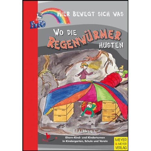 Deutsche Turnerjugend - Wo die Regenwürmer husten: Hier bewegt sich was - Preis vom 14.04.2021 04:53:30 h
