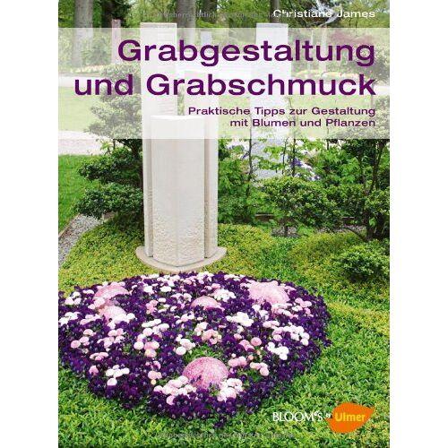 Christiane James - Grabgestaltung und Grabschmuck - Preis vom 27.02.2021 06:04:24 h