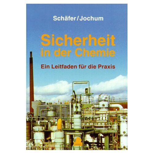 Schäfer, Helmut K. - Sicherheit in der Chemie: Ein Leitfaden für die Praxis - Preis vom 01.03.2021 06:00:22 h