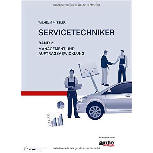 Wilhelm Missler - Servicetechniker Band 2: Management und Auftragsabwicklung - Preis vom 11.04.2021 04:47:53 h