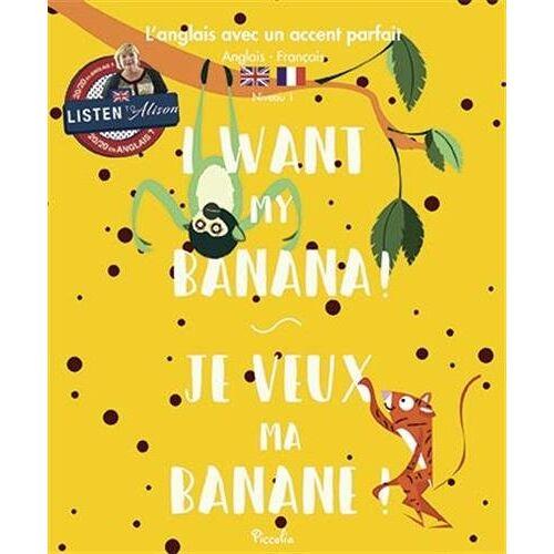 - I Want my Banana! / Je veux ma banane ! - Preis vom 25.01.2021 05:57:21 h