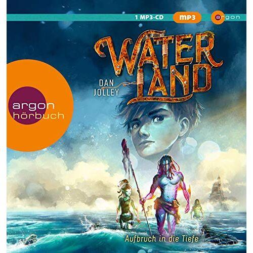 Dan Jolley - Waterland - Aufbruch in die Tiefe: Band 1 - Preis vom 11.04.2021 04:47:53 h