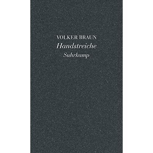 Volker Braun - Handstreiche - Preis vom 18.04.2021 04:52:10 h